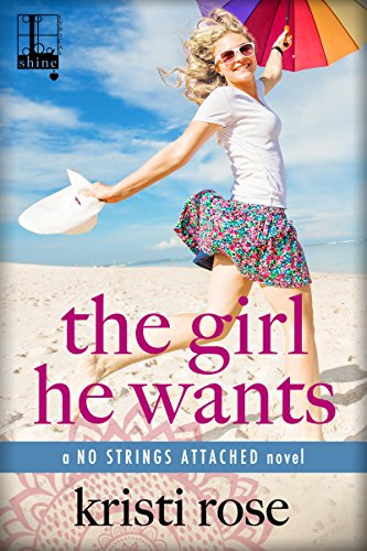 The Girl He Wants Kristi Rose