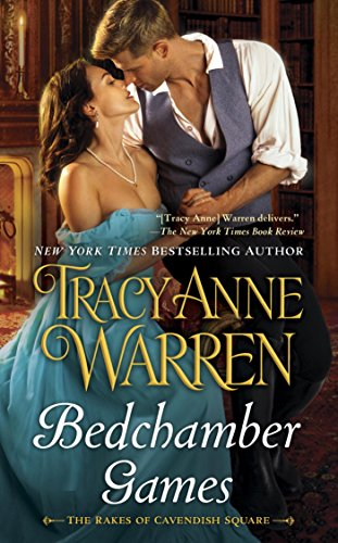 Bedchamber Games (Rakes of Cavendish Square) Warren, Tracy Anne