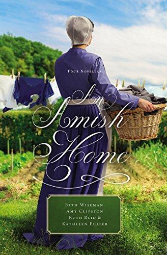 An Amish Home: Four Novellas Wiseman, Beth Clipston, Amy Fuller, Kathleen Reid, Ruth