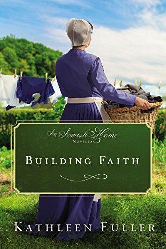 Building Faith: An Amish Home Novella Fuller, Kathleen
