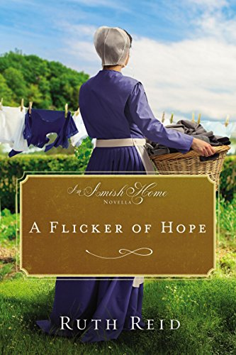 A Flicker of Hope: An Amish Home Novella Reid, Ruth