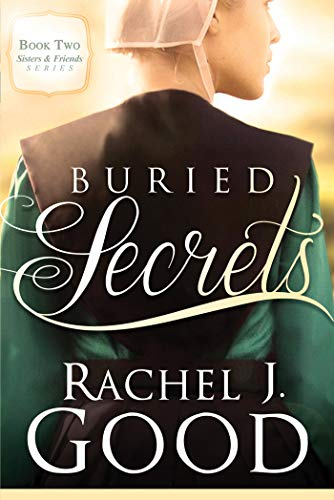 Buried Secrets (Sisters and Friends) Good, Rachel J