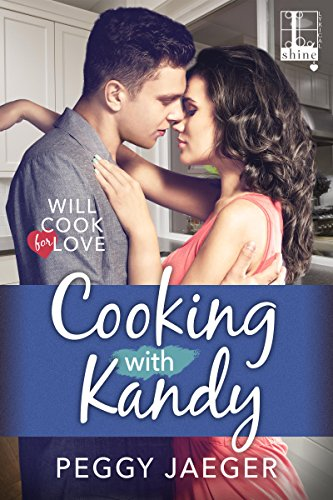 Cooking With Kandy (Will Cook for Love) Jaeger, Peggy