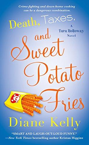 Death, Taxes, and Sweet Potato Fries: A Tara Holloway Novel Kelly, Diane