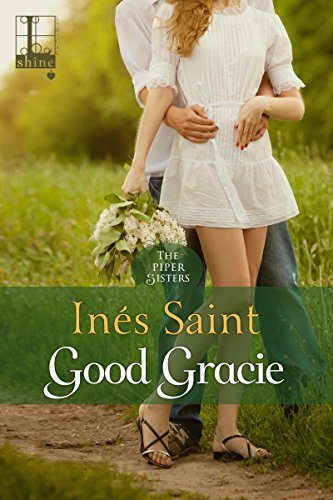 Good Gracie (The Piper Sisters) Saint, Inés