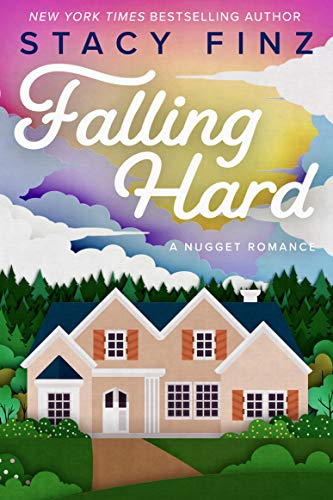 Falling Hard (A Nugget Romance) Finz, Stacy