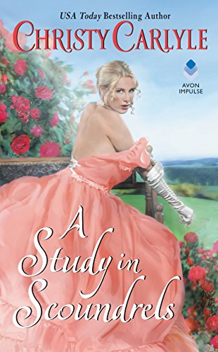 A Study in Scoundrels (Romancing the Rules) Carlyle, Christy