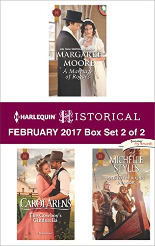 Harlequin Historical February 2017 - Box Set 2 of 2: A Marriage of Rogues\The Cowboy's Cinderella\Sold to the Viking Warrior Margaret Moore & Carol Arens & Michelle Styles
