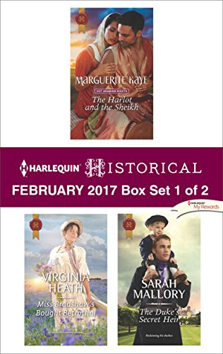 Harlequin Historical February 2017 - Box Set 1 of 2: The Harlot and the Sheikh\Miss Bradshaw's Bought Betrothal\The Duke's Secret Heir Marguerite Kaye & Virginia Heath & Sarah Mallory