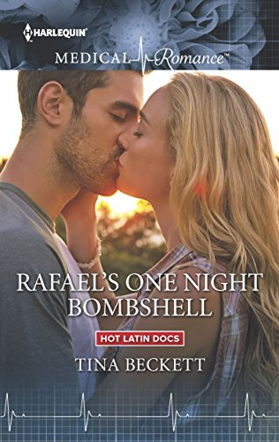 Rafael's One Night Bombshell (Hot Latin Docs) Tina Beckett