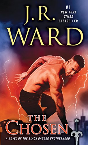 The Chosen: A Novel of the Black Dagger Brotherhood Ward, J.R.