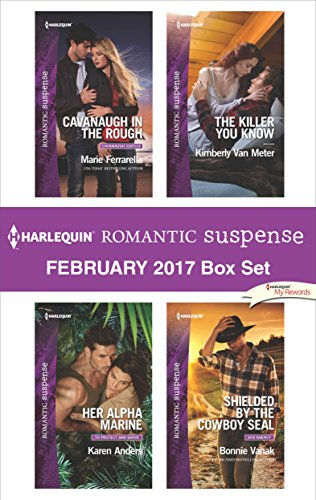 Harlequin Romantic Suspense February 2017 Box Set: Cavanaugh in the Rough\Her Alpha Marine\The Killer You Know\Shielded by the Cowboy SEAL Marie Ferrarella & Karen Anders & Kimberly van Meter & Bonnie Vanak