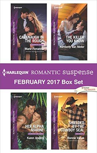 Harlequin Romantic Suspense February 2017 Box Set: Cavanaugh in the Rough\Her Alpha Marine\The Killer You Know\Shielded by the Cowboy SEAL Marie Ferrarella & Karen Anders & Kimberly van Meter & Bonnie Vanak