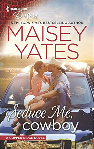 Seduce Me, Cowboy (Copper Ridge) Yates, Maisey