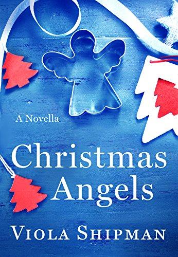 Christmas Angels: A Novella Viola Shipman