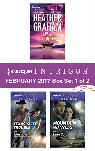Harlequin Intrigue February 2017 - Box Set 1 of 2: Law and Disorder\Texas-Sized Trouble\Mountain Witness Heather Graham & Barb Han & Lena Diaz
