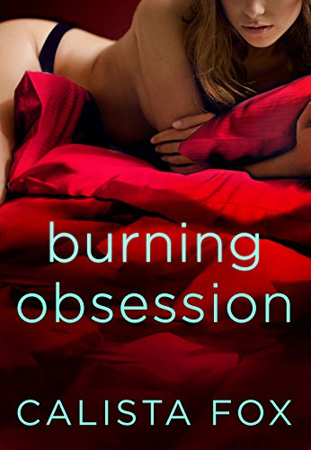 Burning Obsession: 100 Shades of Sin Calista Fox