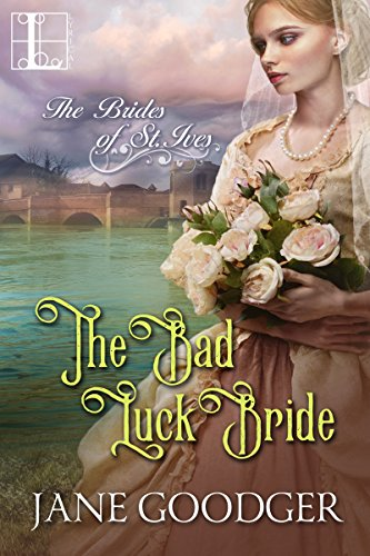 The Bad Luck Bride (The Brides of St. Ives) Goodger, Jane