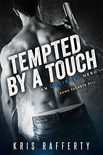 Tempted by a Touch (An Unlikely Hero) Kris Rafferty