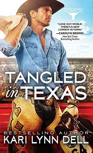 Tangled in Texas (Texas Rodeo Book 2) Dell, Kari Lynn