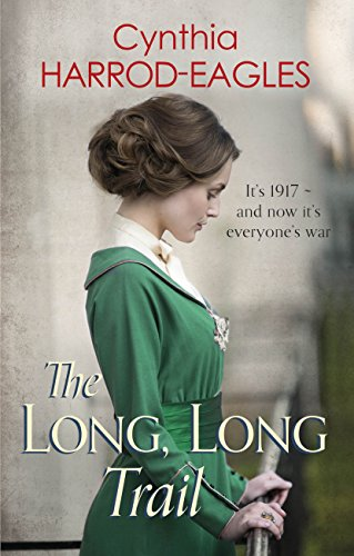 The Long, Long Trail: War at Home, 1917 Harrod-Eagles, Cynthia
