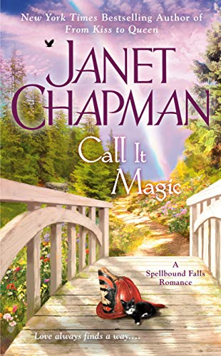 Call It Magic (A Spellbound Falls Romance Book 7)  Janet Chapman