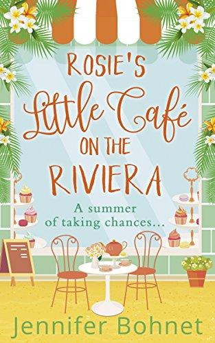 Rosie's Little Café on the Riviera Jennifer Bohnet