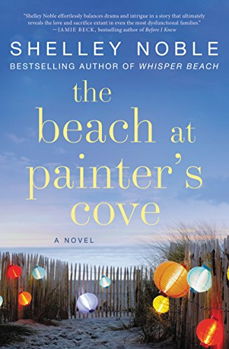The Beach at Painter's Cove: A Novel Noble, Shelley