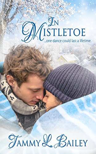 In Mistletoe Tammy L. Bailey