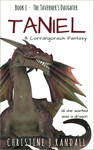 Taniel: A Corrangorach Fantasy (The Taverner's Daughter Book 1) Christine J Randall