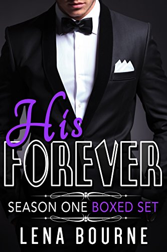 His Forever Season One Boxed Set: Books 1 - 10 (An Alpha Billionaire Romance Serial) Bourne, Lena