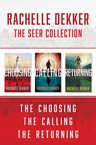 The Seer Collection: The Choosing / the Calling / the Returning (A Seer Novel) Dekker, Rachelle