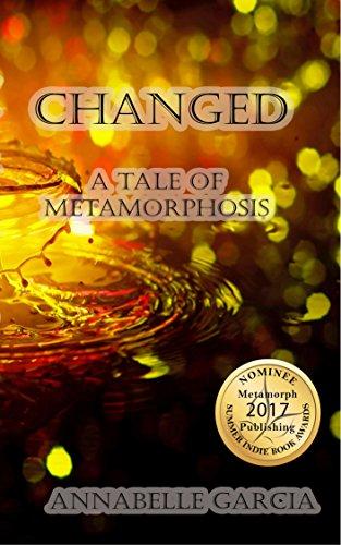 CHANGED: A Tale of Metamorphosis Garcia, Annabelle