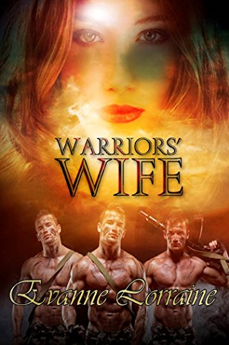 Warriors' Wife (Seduction Missions Book 2) Lorraine, Evanne