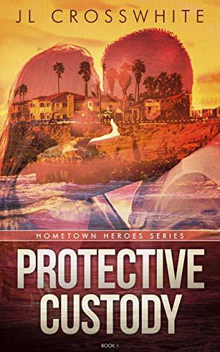 Protective Custody: Hometown Heroes: Book 1 Vander Klipp, Jennifer