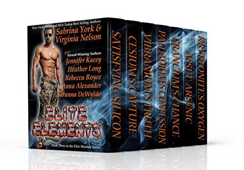 Elite Elements: Seven-Novel Cohesive Military Boxed Set (Elite Warriors Series Book 3) Sabrina Kacey, Jennifer Nelson, Virginia Alexander, Anna Long, Heather Royce, Rebecca DeWylde, Saranna York
