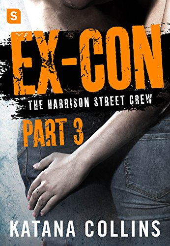 Ex-Con: Part 3: The Harrison Street Crew Katana Collins