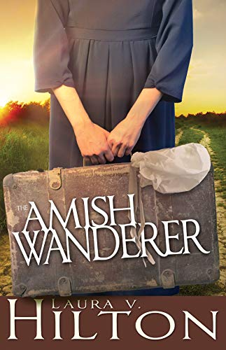 The Amish Wanderer Laura V. Hilton