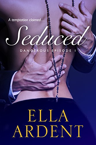 Seduced: Episode 1 Ella Ardent