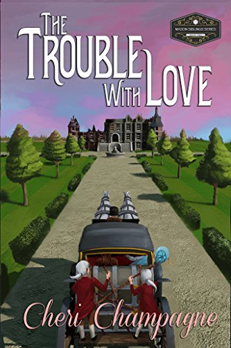The Trouble With Love Cheri Champagne