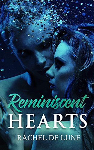 Reminiscent Hearts Rachel De Lune
