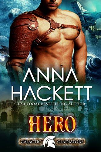 Hero: A Scifi Alien Romance (Galactic Gladiators Book 3)