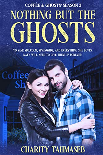 Coffee and Ghosts 3: The Complete Third Season (Coffee and Ghosts: The Complete Seasons) Charity Tahmaseb
