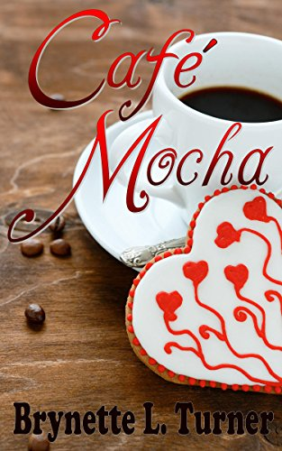 Cafe Mocha Turner, Brynette L.
