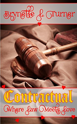 Contractual: Where Law Meets Love Brynette L. Turner