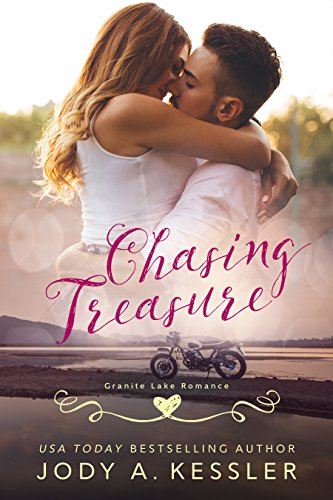 Chasing Treasure: Granite Lake Romance Kessler, Jody A.