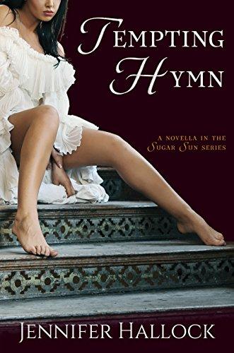 Tempting Hymn (Sugar Sun Series Book 3) Jennifer Hallock