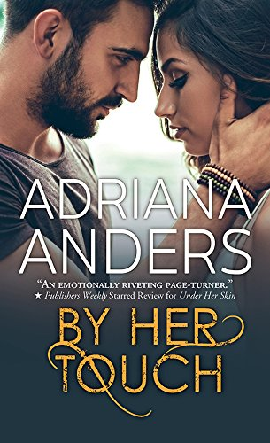 By Her Touch (Blank Canvas Book 2) Anders, Adriana