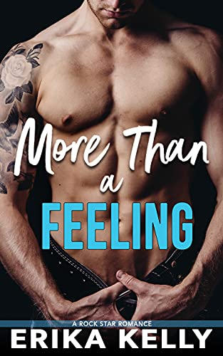 More Than a Feeling (Rock Star Romance #4) Kelly, Erika