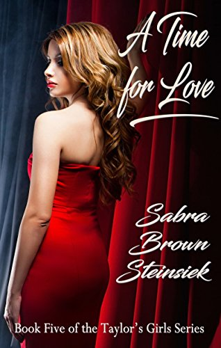 A Time for Love Sabra Brown Steinsiek
